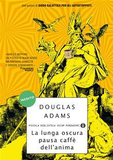 La lunga oscura pausa caffè dell'anima di Douglas Adams