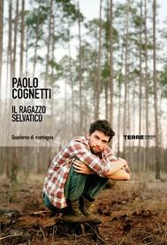 Il ragazzo selvatico di Paolo Cognetti
