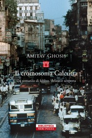 Il cromosoma Calcutta di Amitav Ghosh