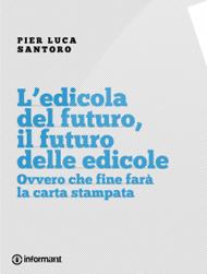 L'edicola del futuro di Pier Luca Santoro