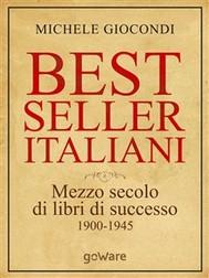 Best seller italiani: mezzo secolo di libri di successo (1900-1945) di Michele Giocondi