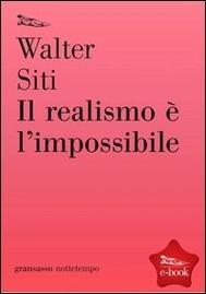 Il realismo è l'impossibile di Walter Siti