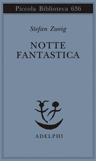 Notte fantastica di Stefan Zweig