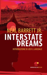 Interstate Dreams di Neal Barrett Jr.