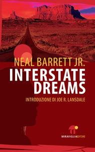 Interstate Dreams di Neal Barrett Jr.