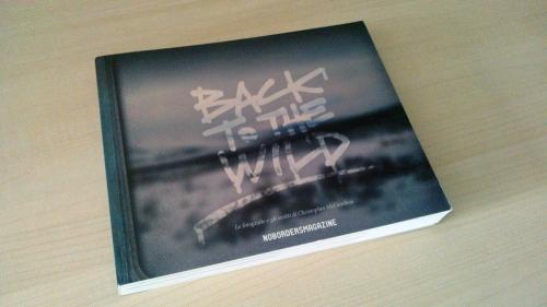Back to the Wild, le fotografie e gli scritti di Christopher McCandless