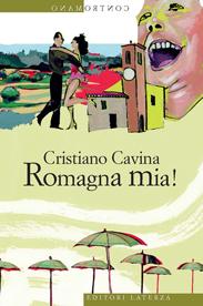 Romagna mia! di Cristiano Cavina